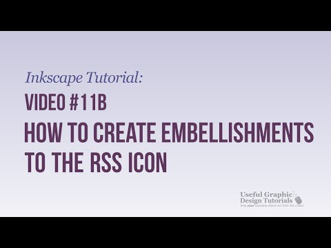 Video #11b - How to Create Embellishments to the RSS Icon -Inkscape Tutorial