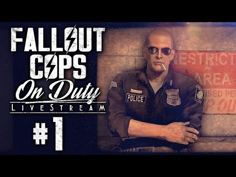 Fallout Cops: On Duty Livestream #1 - Attack of the Burlap Boyz | Part 1