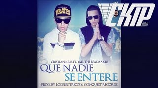 Cristian Kriz Ft. Yael The Beatmaker - Que Nadie Se Entere (Prod. By Los Electricos)