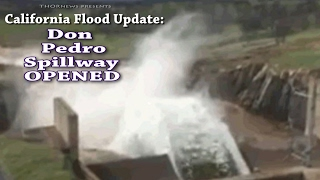 California Flood Update - Don Pedro Emergency Spillway Opened!