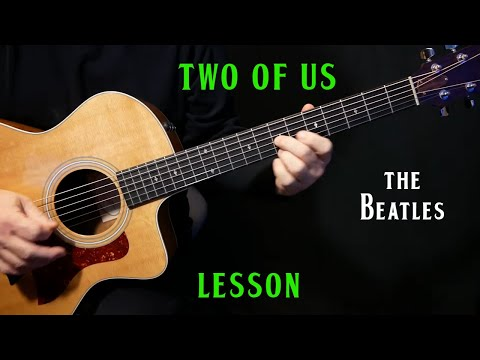 """How To Play """"Two Of Us"""" On Guitar By The Beatles   Acoustic Guitar Lesson Tutorial   LESSON"""