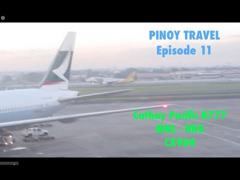 PINOY TRAVEL Ep. 11 : Cathay Pacific B777 CX904   Manila - Hong Kong   Part 1/3
