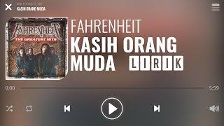 Fahrenheit - Kasih Orang Muda [Lirik]