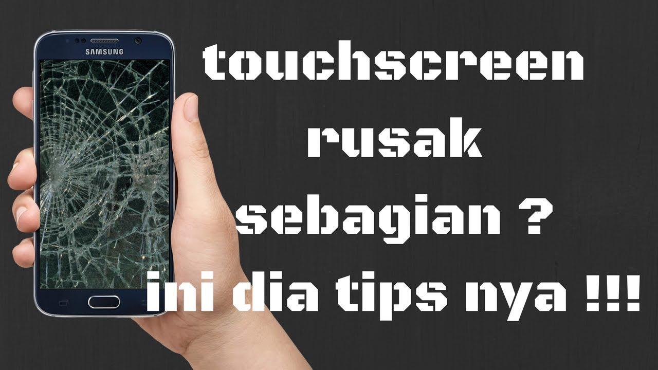 Tips Mengatasi Touchscreen Android Rusak Sebagian Youtube