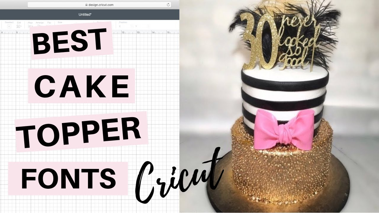 Best Cricut Fonts for Cake Toppers - YouTube