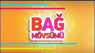 Bağ mövsumü - Manaf Ağayev, Mənzurə Musayeva, Rəhman Məmmədli (10.08.2018)