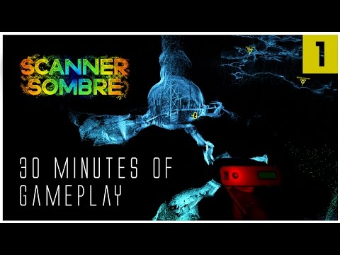 SCANNER SOMBRE Gameplay Part 1 - ARE WE ALONE DOWN HERE? - Let's Play Walkthrough