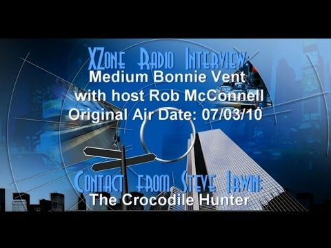 Bonnie Vent interview on XZone Radio - After Death Communication - Steve Irwin