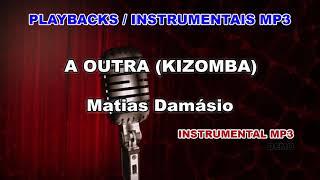 ♬ Playback / Instrumental Mp3 - A OUTRA (KIZOMBA) - Matias Damásio