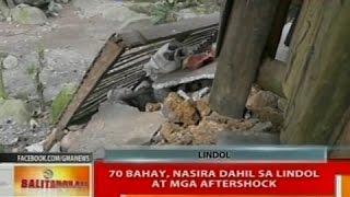 BT: 70 bahay, nasira dahil sa lindol at mga aftershock
