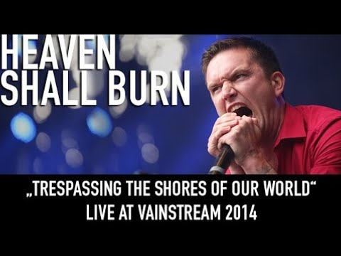 Heaven Shall Burn | Trespassing The Shores Of Our World | Official Livevideo | Vainstream 2014