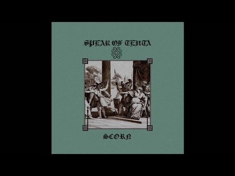 Spear of Teuta (Croatia) - Scorn (EP) 2021