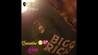 Quarantine Love Bigg Rich Ft. Marty G