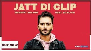 Jatt Di Clip Mankirt Aulakh Whatsapp Status