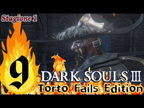 ''Just Business'' Dark Souls III_Torto Fails Edition_Semi Nonsense Run_ITA #9