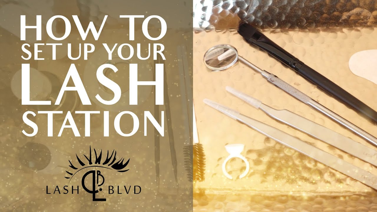 How To Set Up Your Lash Station [*MUST HAVE* Eyelash Extension Products]
