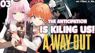 【A WAY OUT #3】A Grim Reaper and a Phoenix Walk Out of a Jail Cell... feat. Takanashi Kiara