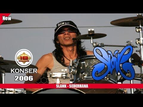 SLANK- SEDERHANA (LIVE KONSER SURABAYA 2006)