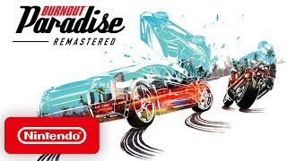 Burnout Paradise Remastered - Pre-Order Trailer - Nintendo Switch