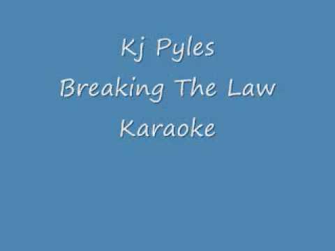 Kj Pyles- Breaking the Law (Karaoke