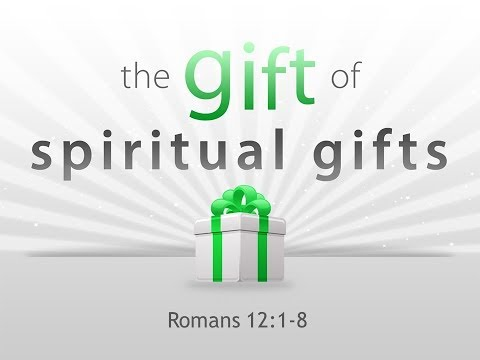 The GIft of Spiritual Gifts