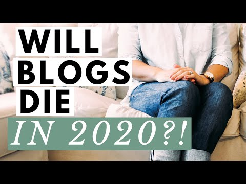Will Blogging Die in 2020?