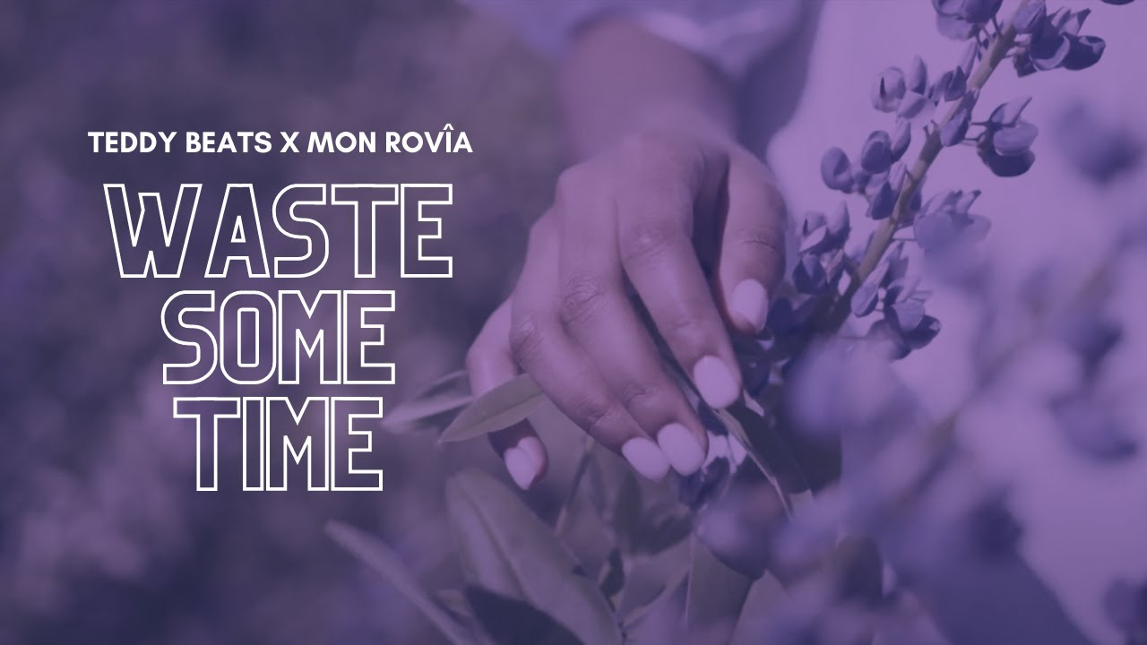 Teddy Beats  - Waste Some Time feat  Mon Rovîa [Lyric Video]