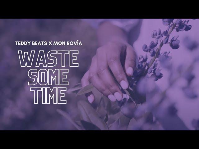 Teddy Beats  - Waste Some Time feat  Mon Rovîa [Lyric Video]