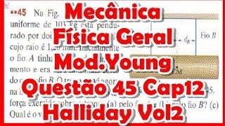 [Física/Mecânica]Questão 45 Halliday Módulo de Young Cap12 vol2 8ed