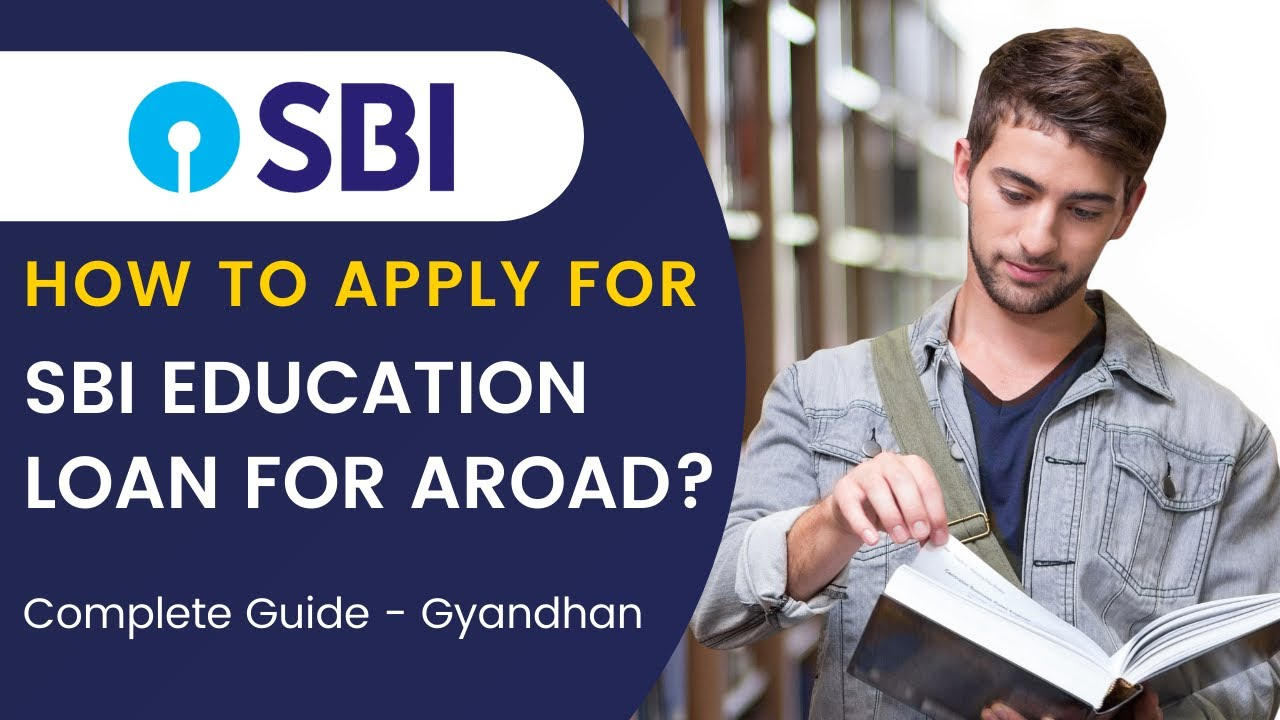 How to Get an Education Loan from SBI - Detail Guide