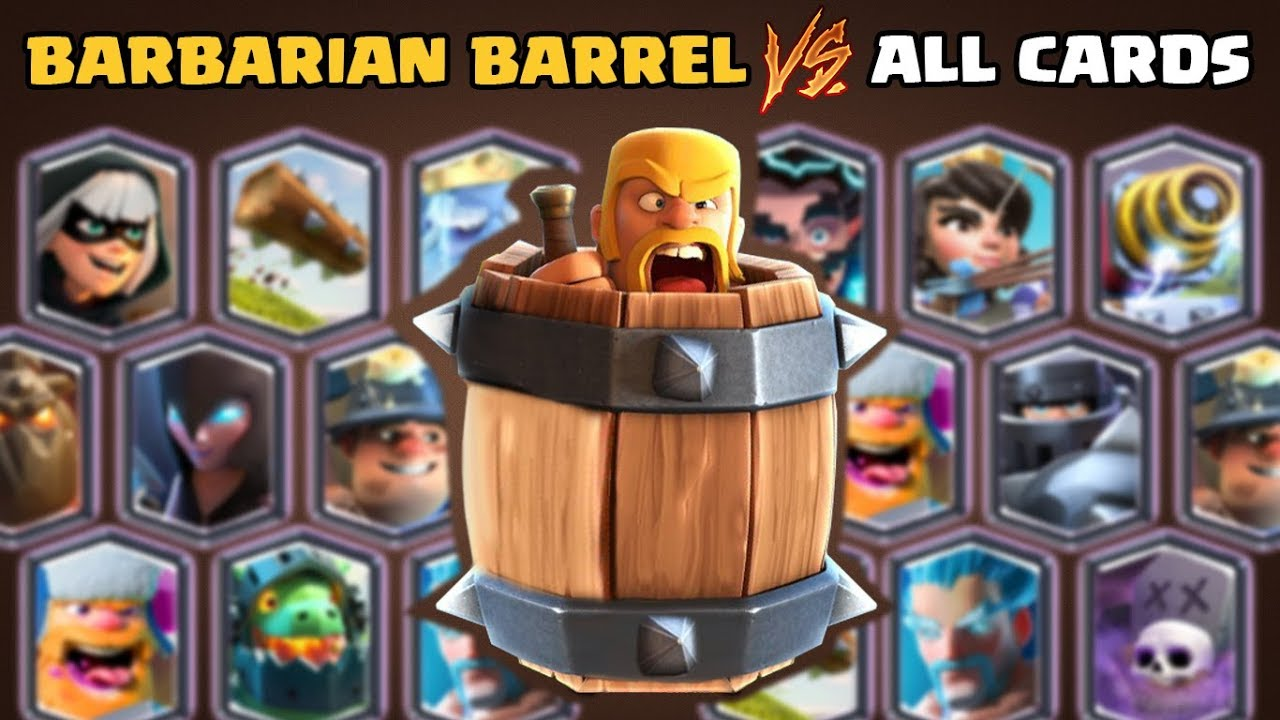 Barbarian Barrel vs Todas las cartas en Clash Royale | Jugabilidad Barbarian Barrel + vídeo