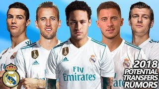 REAL MADRID - POTENTIAL TRANSFERS & RUMOURS WINTER 2018 | ft. NEYMAR, HARRY KANE, EDEN HAZARD...
