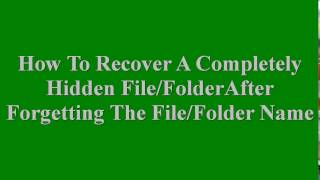 How to Recover a Completely Hidden File or Folder After Forgetting It's Name