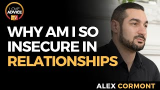 I Am Insecure In All My Relationships