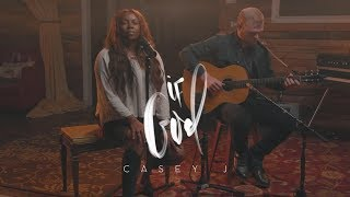 Casey J - If God / Nothing But The Blood (Official Acoustic Video)
