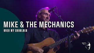 """Mike And The Mechanics - Over My Shoulder (From """"Live at Shepherd's Bush"""")"""