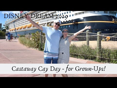 Disney Dream 2019 Day 2 Castaway Cay for Adults!