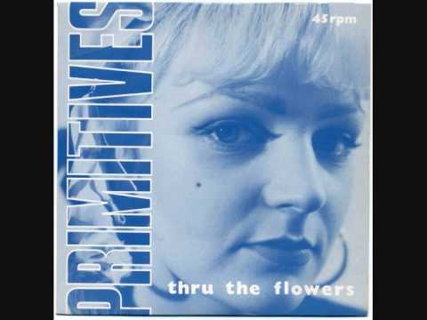 The Primitives Thru The Flowers