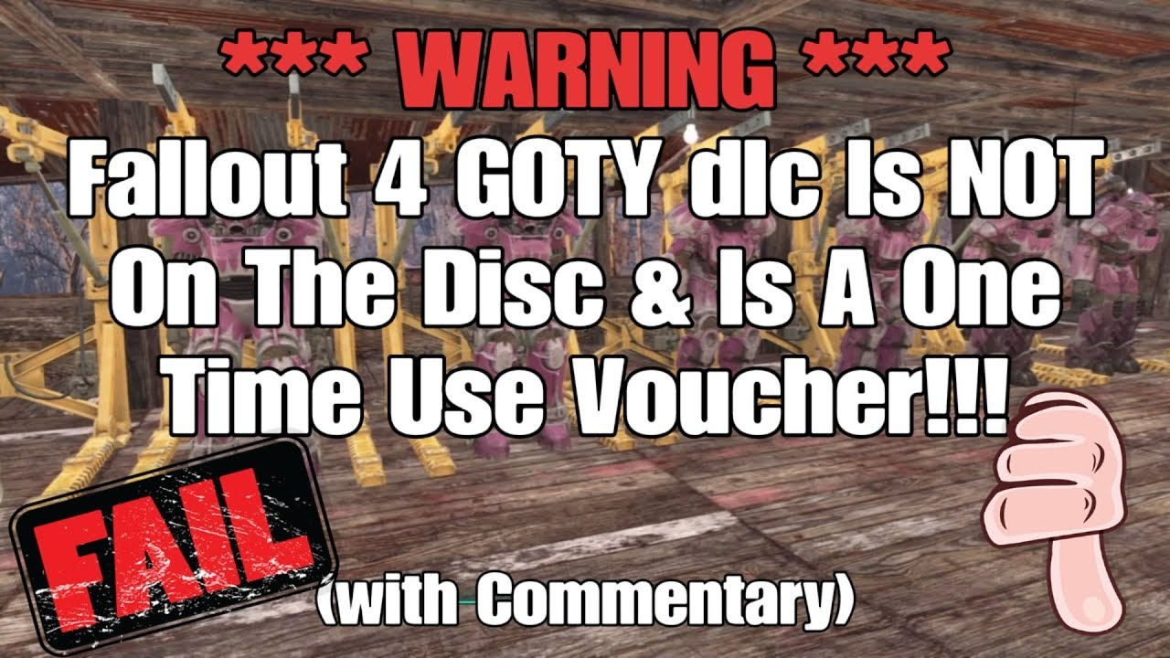 *** WARNING *** Fallout 4 GOTY dlc Is NOT On The Disc & Is A One Time Use  Voucher!!! (+ Commentary)