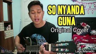 SO NYANDA GUNA    Original Cover By Me    Lagu Manado - Youtuber Manado #originalcover