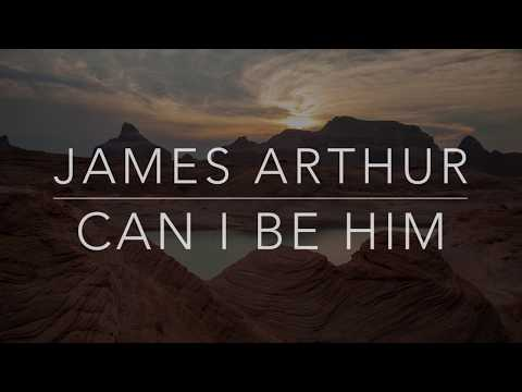 James Arthur - Can I Be Him (Lyrics/Tradução/Legendado)(HQ)