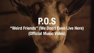 P.O.S - Weird Friends (We Don