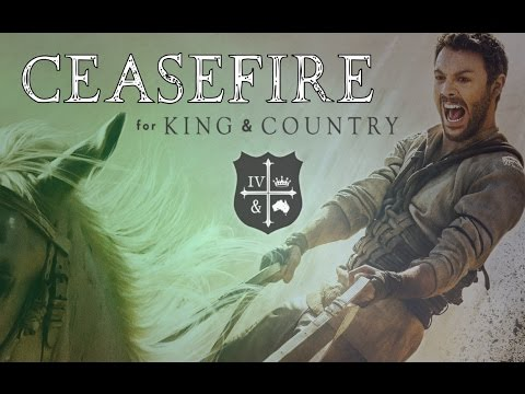 Ceasefire - For King & Country [Lyrics] HD