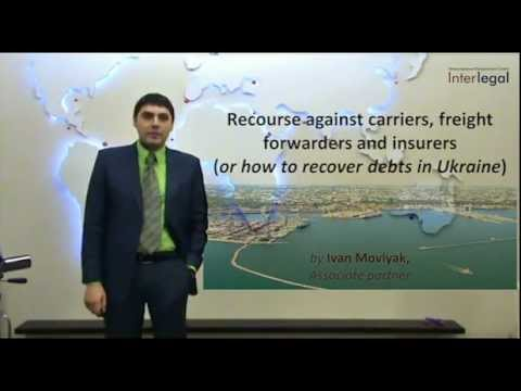 Recource against carriers, freight forwarders and insurers  (or how to recover debts in Ukraine)