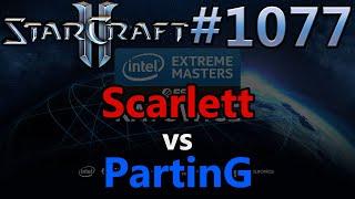 StarCraft 2 - Replay-Cast #1077 - Scarlett (Z) vs PartinG (P) - IEM Katowice 2020 NA Quali [Deutsch]