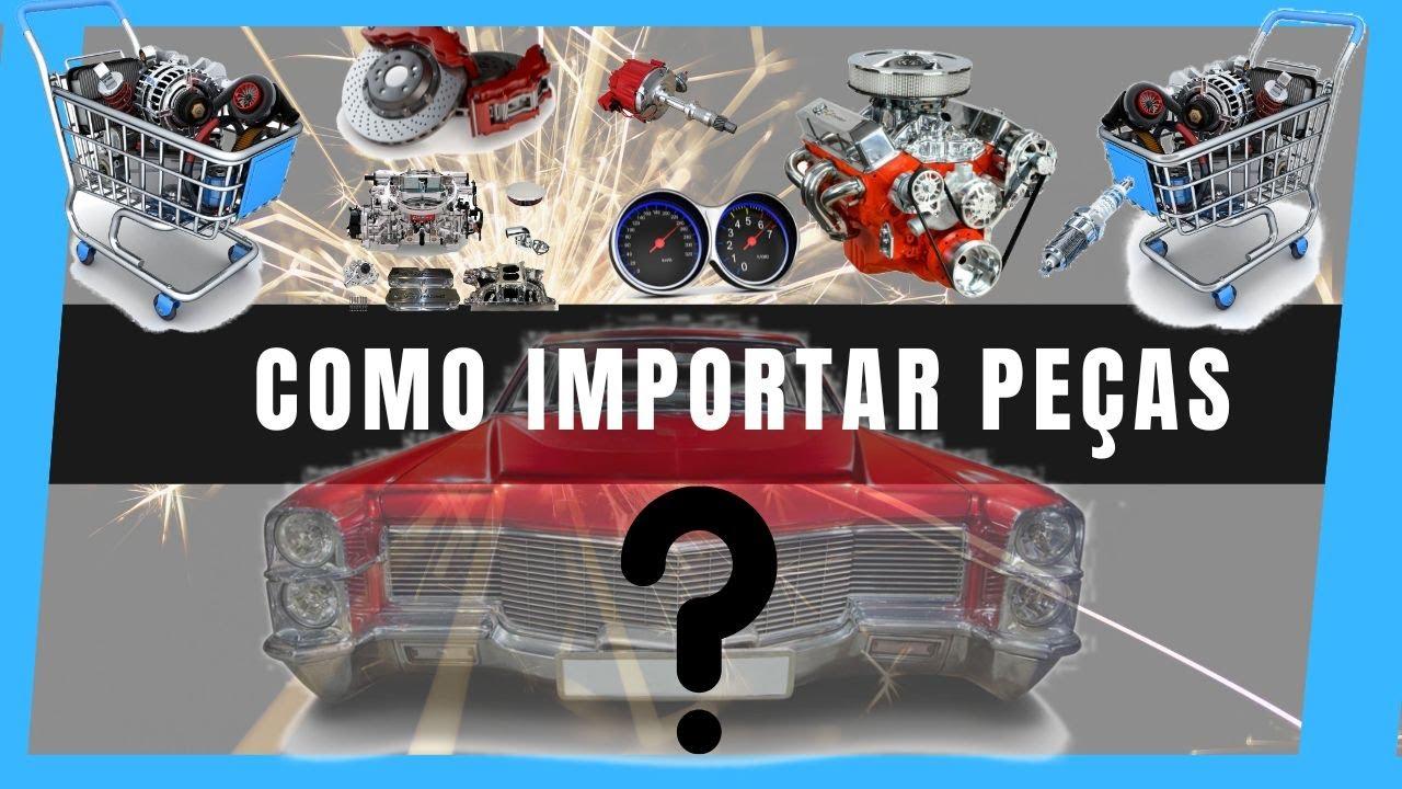 ➞Como Importar Peças ➞ Importar Acessórios para Carros Antigos, Importados e Hot Rods