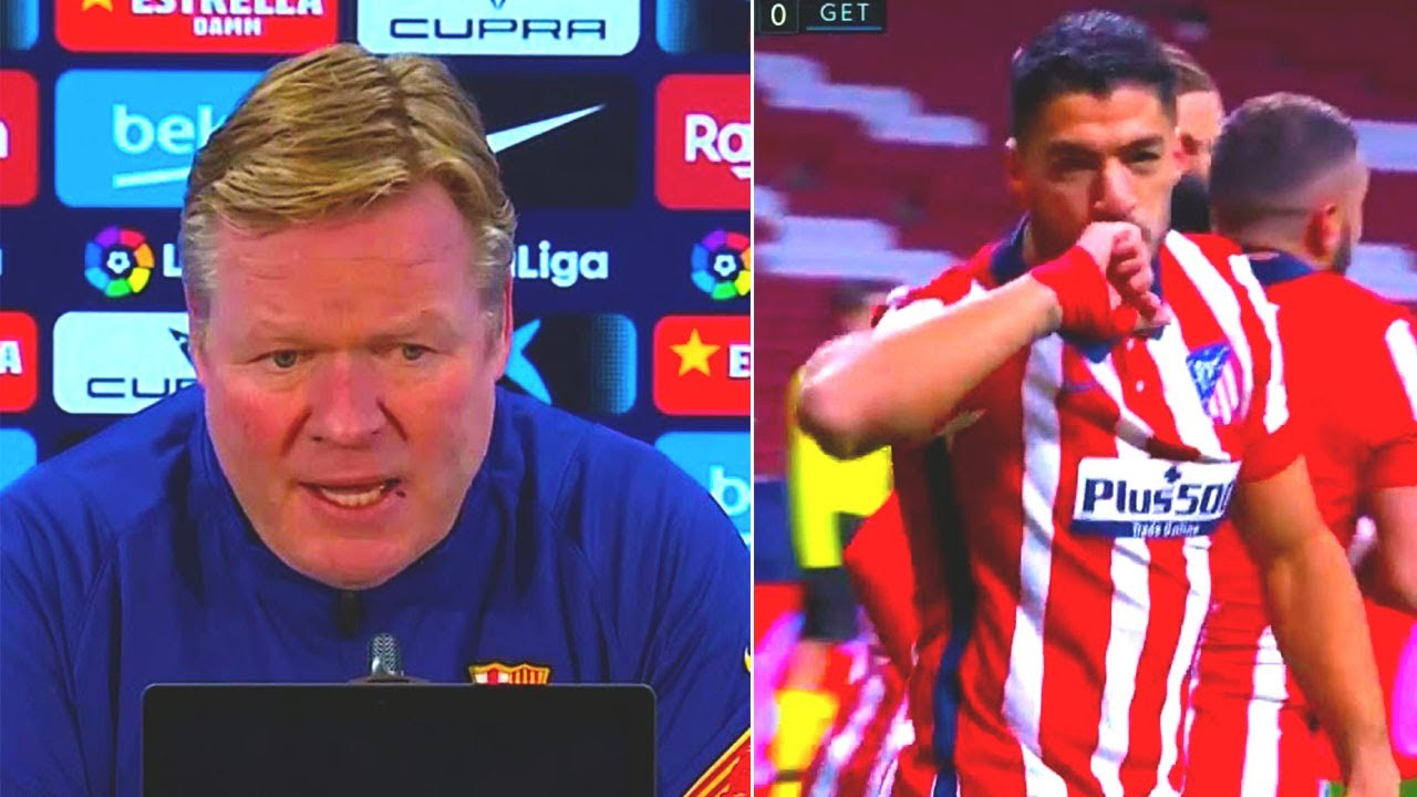 KOEMAN ANGRY REACTION on LUIS SUAREZ at ATLETICO MADRID!