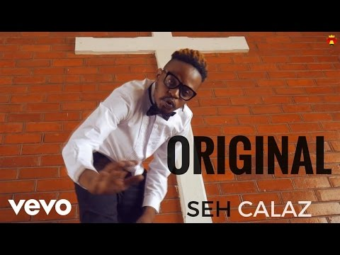 Seh Calaz - Original (Official Video)