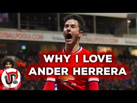 WHY I LOVE ANDER HERRERA