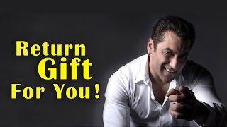 Salman's Birthday Return gift to his fans!